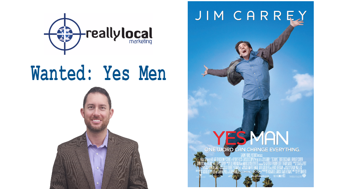 Be A Yes Man Reallylocal Marketing